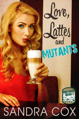 Love, Lattes and Mutants Book Cover