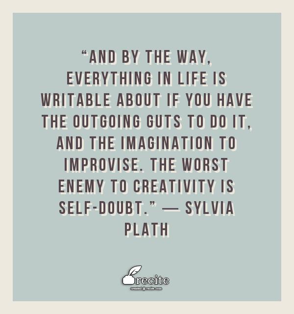 writing quote, Sylvia Plath